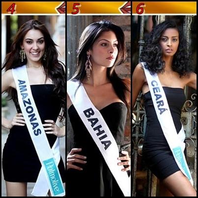 1 - Miss Amazonas – Lilian Lopes / 2 - Miss Bahia - Rafaela Marques / 3 - Miss Ceará - Eugênia Barbosa